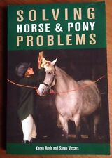 Solving Horse And Pony Problems by Bush and Viccars 2003 PB Book Illustrated