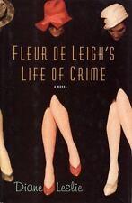 Diane Leslie~FLEUR DE LEIGH'S LIFE OF CRIME~SIGNED~1ST (2)/DJ~NICE COPY
