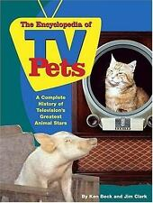 The Encyclopedia of TV Pets: A Complete History of Television's Greatest Animal
