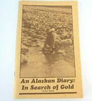 Softcover Book An Alaskan Diary In Search of Gold Ron Wendt 1981 Tri Valley