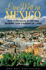 DEL-Live Well in Mexico: How to Relocate, Retire,