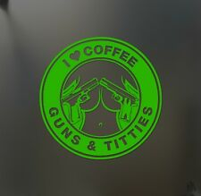 i love coffee guns titties sticker racing JDM Funny truck diesel window decal