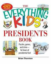 The Everything Kids' Presidents Book: Puzzles, Games and Trivia - for Hours of P