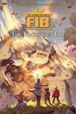 The Unbelievable FIB: The Trickster's Tale Bk. 1 by Adam Shaughnessy (2016, Pape