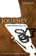 NEW Journey to the Other Side (The 'Journey' Series) (Volume 1) by Lizbian