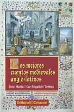 Los Mejores Cuentos Medievales Anglo-Latinos by Jose Maria Diaz-Reganon...
