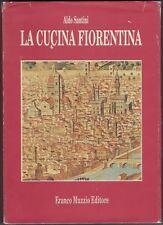 Aldo Santini LA CUCINA FIORENTINA Florentine Italian Language Cookbook