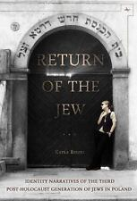Return of the Jew: Identity Narratives of the Third Post-Holocaust Generation of