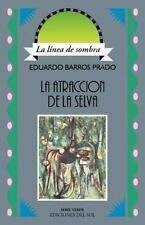 La Atraccion de La Selva: Aventuras En El Pais Donde Nacen Las Orquideas (Paperb