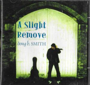 DOUG B. SMITH * A SLIGHT REMOVE * CD ALBUM SABRE SR02/2 GOOD CONDITION
