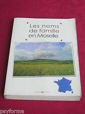 Livre de généalogie LES NOM DE FAMILLE EN MOSELLE / Lorraine 57 histoire