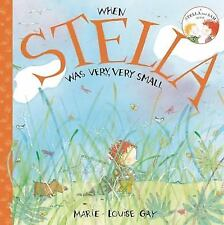 Stella and Sam: When Stella Was Very, Very Small by Marie-Louise Gay (2011,...