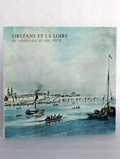 Orléans et la Loire Du Moyen-Age au XIXe siècle Catalogue expo Orléans 1982-1983