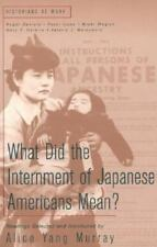 What Did the Internment of Japanese Americans Mean? (Historians at-ExLibrary