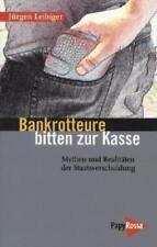 Bankrotteure bitten zur Kasse von Jürgen Leibiger (2011, Taschenbuch)
