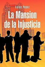 La Mansion de la Injusticia by Luisa Yepez (2011, Hardcover)