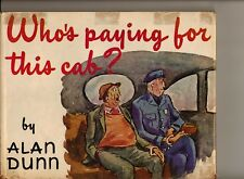 WHO'S PAYING FOR THIS CAB?-ALAN DUNN-CARTOONS 1945 BOOK W/DUST COVER VG