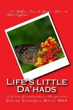 Life's little Da'hads: A Great-Grandmother's Perspective, Mays, MSA, Denise Camp