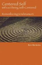 Centered Self without Being Self-Centered: Remembering Krishnamurti