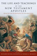 The Life and Teachings of the New Testament Apostles : From the Day of Pentecost