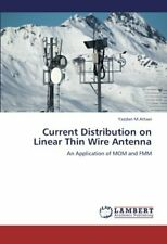 Current Distribution on Linear Thin Wire Antenna, Yazdan 9783659386886 New,,