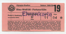 Orig.Ticket    2.Bundesliga  88/89   Blau Weiß 90 Berlin - Fortuna Köln  !!