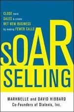 SOAR Selling: How To Get Through to Almost Anyonethe Proven Method for Reaching