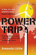 Power Trip: From Oil Wells to Solar Cells - Our Ride to the Renewable Future: A