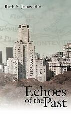 Echoes of the Past by Ruth S. Jonassohn (2010, Paperback)