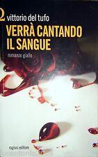 VITTORIO DEL TUFO Verrà cantando il sangue ROGIOSI 2012