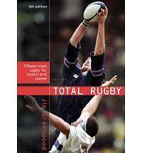 Total Rugby: Fifteen-man Rugby for Coach and Player, By Jim Greenwood,in Used bu
