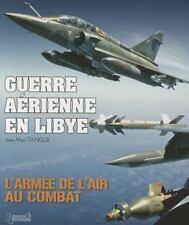 GUERRE AE'RIENNE EN LIBYE: L'arme'e de l'air au Combat (French Edition), .. , Ta