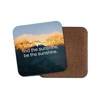 Sunshine Quote Coaster - Mountain Positive Inspiring Inspirational Gift #16009