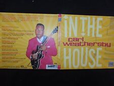 CD CARL WEATHERSBY / IN THE HOUSE /