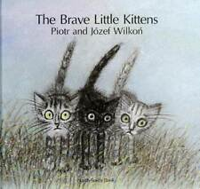 The Brave Little Kittens by North-South Books Staff; Piotr Wilkon