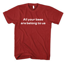 ALL YOUR BASE ARE BELONG TO US Unisex Adult T-Shirt Tee Top
