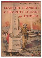 1937 - Solimene - Martiri pionieri e profeti lucani in Etiopia.