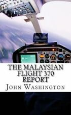 Malaysian Flight 370 Report : An International Search for 239 Passengers by...