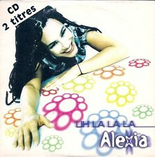 CD SINGLE 2 TITRES--ALEXIA--UH LA LA LA--1997