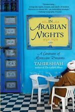 In Arabian Nights: A Caravan of Moroccan Dreams: By Shah, Tahir