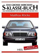 Das große Mercedes-S-Klasse-Buch: Alle Modellreihen von W 108 bis W 140