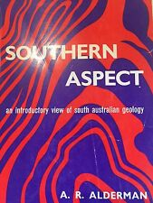 SOUTHERN ASPECT An Introductory View of South Australian Geology ALDERMAN