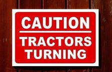 CAUTION TRACTORS TURNING sign 3mm foamex PVC plastic 30x20cm