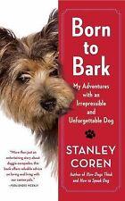 Born to Bark:My Adventures w/an Irrepressible & Unforgettable Dog by Stan Coren