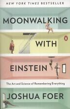 Moonwalking with Einstein: The Art and Science of Remembering Everything by Foe