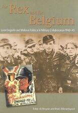 For Rex and for Belgium : Leon Degrelle and Walloon Political and Military...