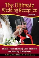 The Ultimate Wedding Reception: Insider Secrets From Top DJ Entertainers and Eve
