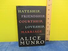 adult fiction HATESHIP FRIENDSHIP COURTSHIP LOVESHIP MARRIAGE by ALICE MUNRO hc