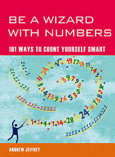 Be a Wizard With Numbers: 101 Ways to Count Yourself Smart (Mind Zones), Andrew