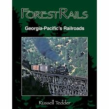 Forest Rails: GEORGIA-PACIFIC's RAILROAD -- (LOGGING Railroad - NEW BOOK)